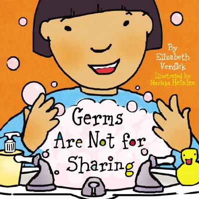 Germs Are Not for Sharing By Verdick, Elizabeth/ Heinlen, Marieka (ILT)